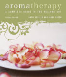 Aromatherapy: A Complete Guide to the Healing Art by Kathi Keville & Mindy Green
