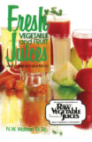 Fresh Vegetable and Fruit Juices by Norman W. Walker