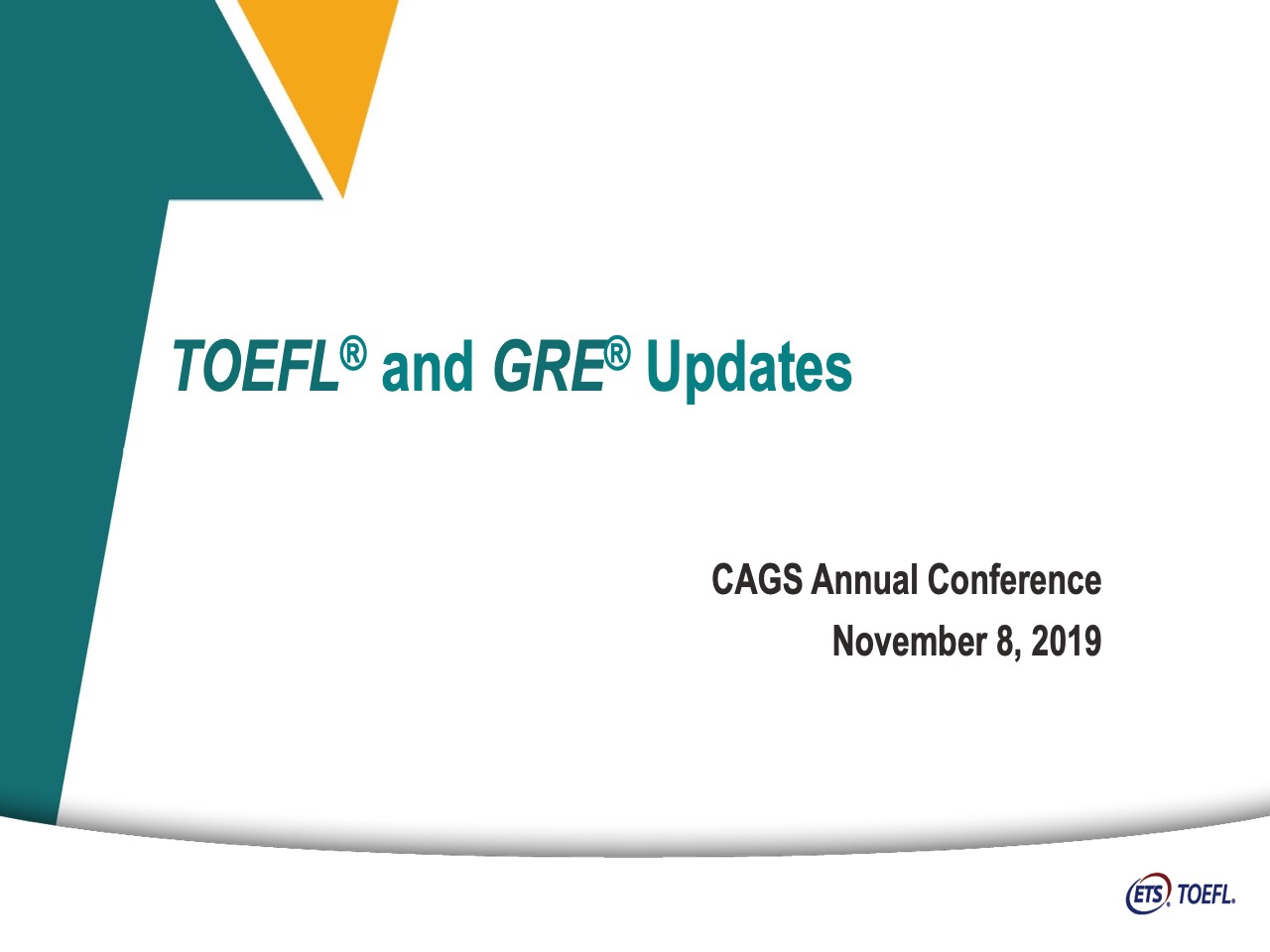 TOEFL® and GRE® Updates