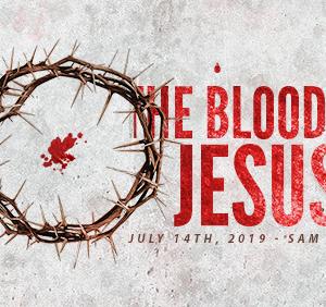 Week 1 – The Blood of Jesus – July 14th, 2019 (Sam Bailey)