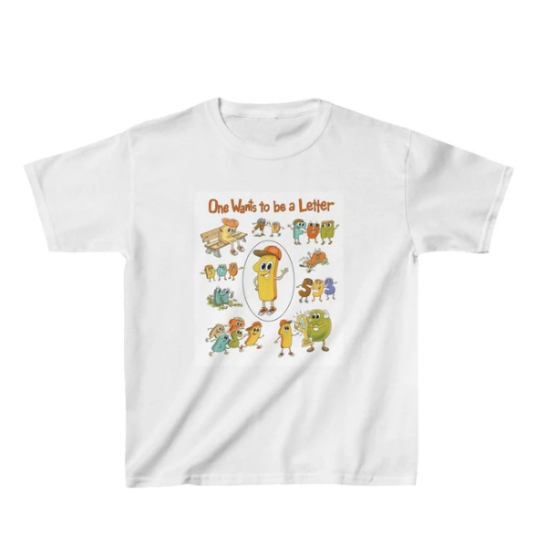 T-Shirt Kids Characters One Wants to be a Letter