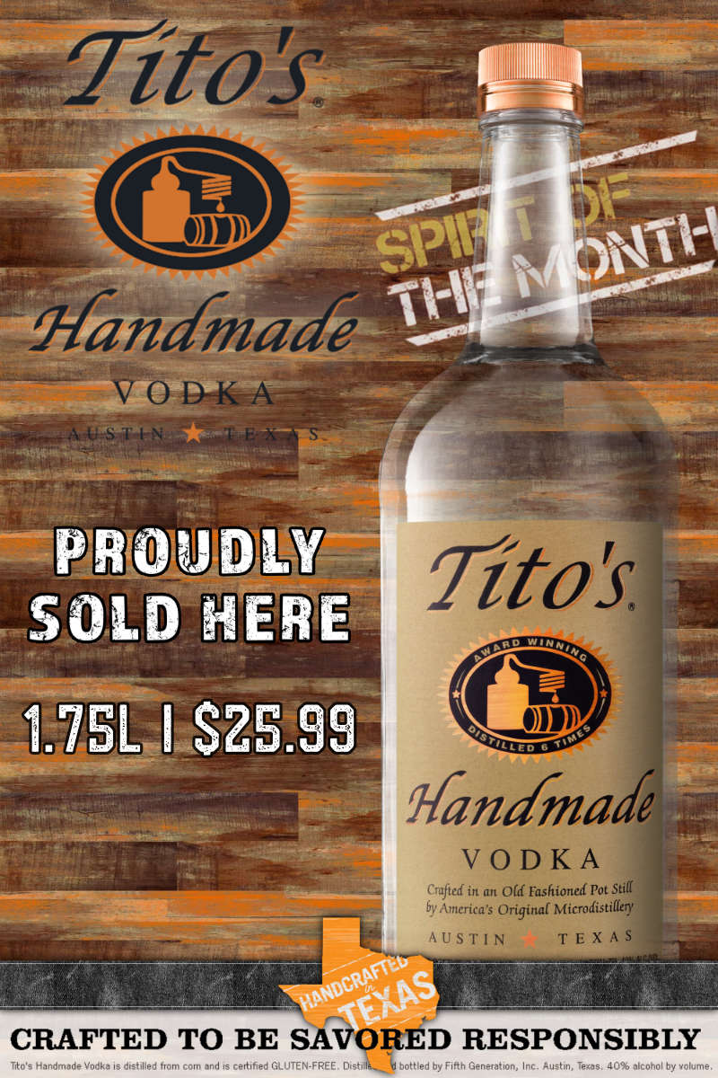 Tito's Handmade Texas Vodka - July's Featured Spirit of the Month at S&V Liquors