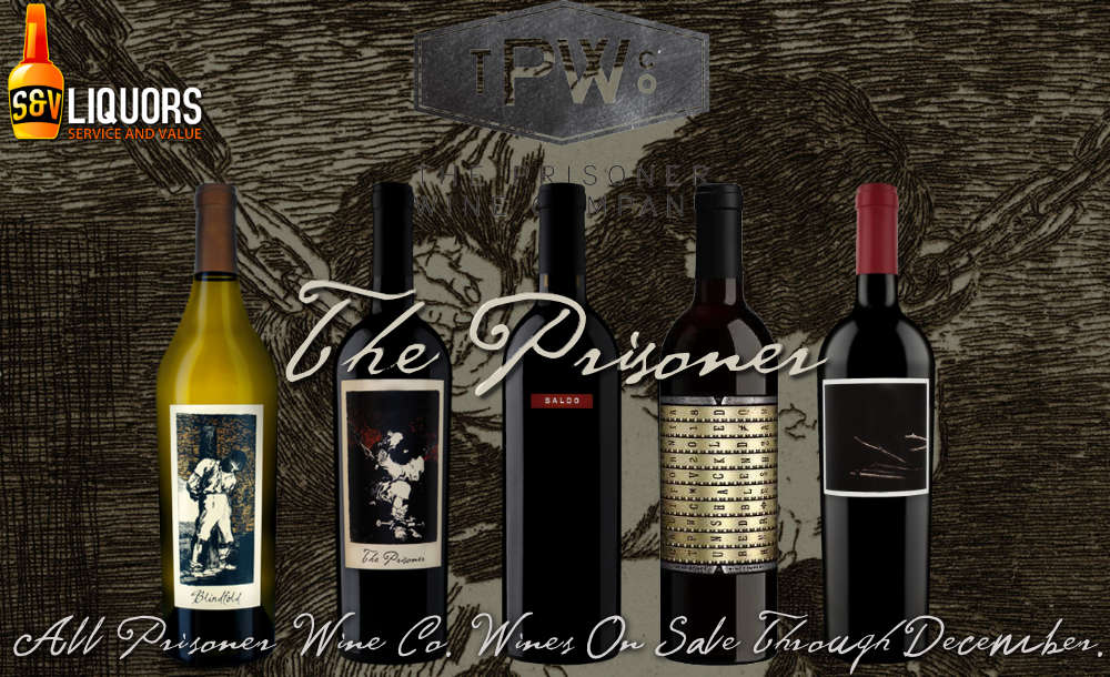Fort Wayne's Featured Winery of the Month at S&V Liquors! December 2020 Wine Features The Prisoner Wine Co. at all S&V Liquors stores across Fort Wayne, New Haven, Churubusco, Garrett, and Woodburn!
