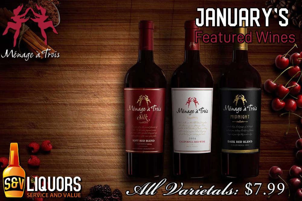 Fort Wayne's Featured Winery of the Month at S&V Liquors! January 2021 Wine Features Menage a Trois at all S&V Liquors stores across Fort Wayne, New Haven, Churubusco, Garrett, and Woodburn!