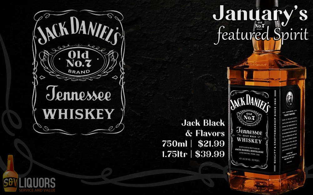 Fort Wayne's Featured Spirit of the Month at S&V Liquors! January 2021 Spirits Feature Jack Daniel's and all flavors on sale at all S&V Liquors stores across Fort Wayne, New Haven, Churubusco, Garrett, and Woodburn!