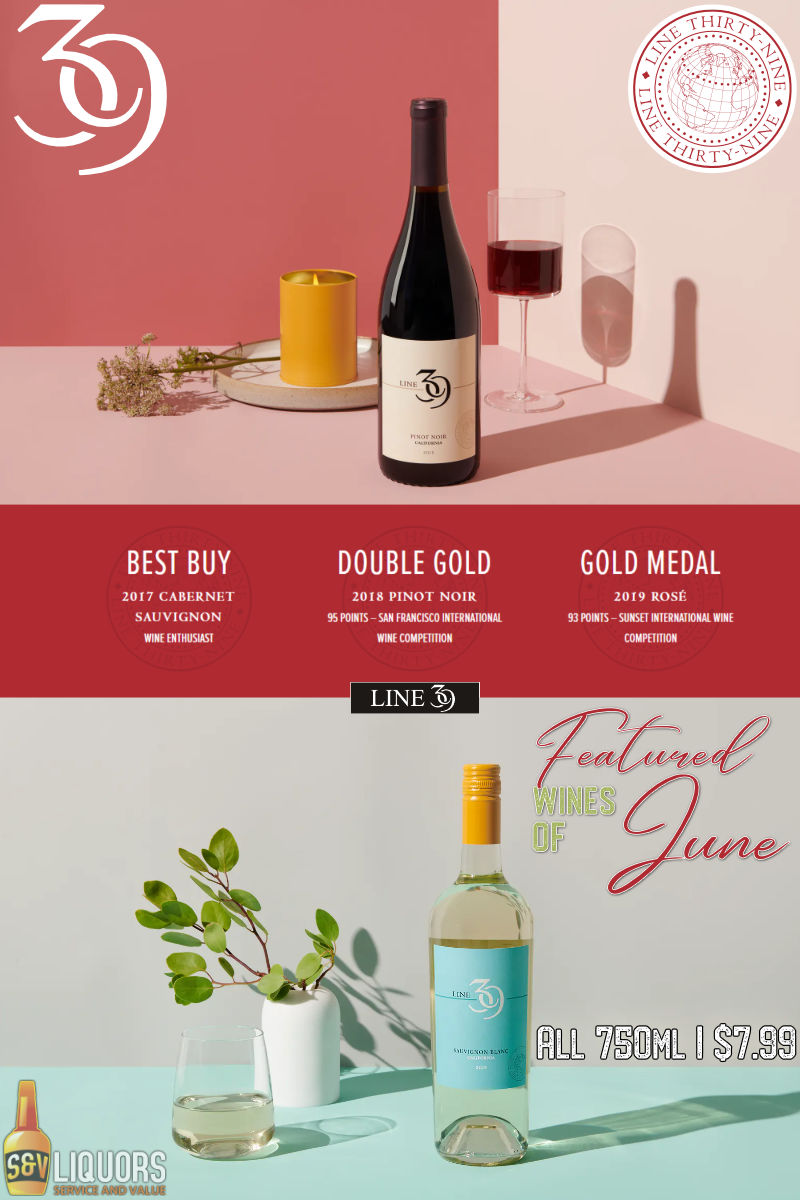 Fort Wayne's Featured Wineries of the Month at S&V Liquors! June 2021 Wine Features Line 39 Wines at all S&V Liquors stores across Fort Wayne, New Haven, Churubusco, Garrett, and Woodburn!