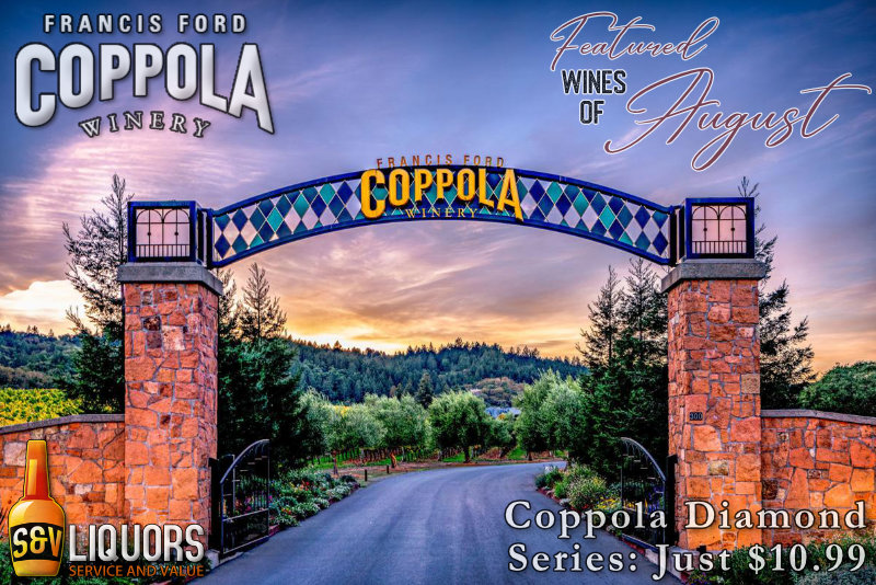 Fort Wayne's Featured Wineries of the Month at S&V Liquors! July 2021 Wine Features Coppola Winery at all S&V Liquors stores across Fort Wayne, New Haven, Churubusco, Garrett, and Woodburn!
