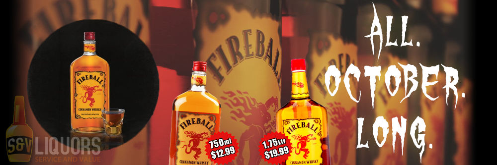 Fort Wayne's Featured Spirit of the Month at S&V Liquors! October 2021 Spirit Feature is Fireball Whisky! On sale at all S&V Liquors stores across Fort Wayne, New Haven, Churubusco, Garrett, and Woodburn!