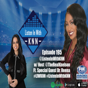 Dr. Reena joins Listen In With KNN