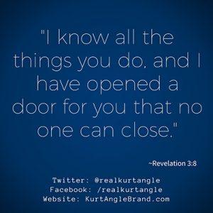 Kurt Angle Official Blog- Faith will open doors
