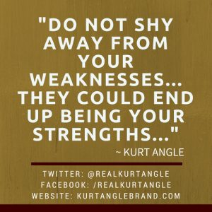 do not shy away from weakness