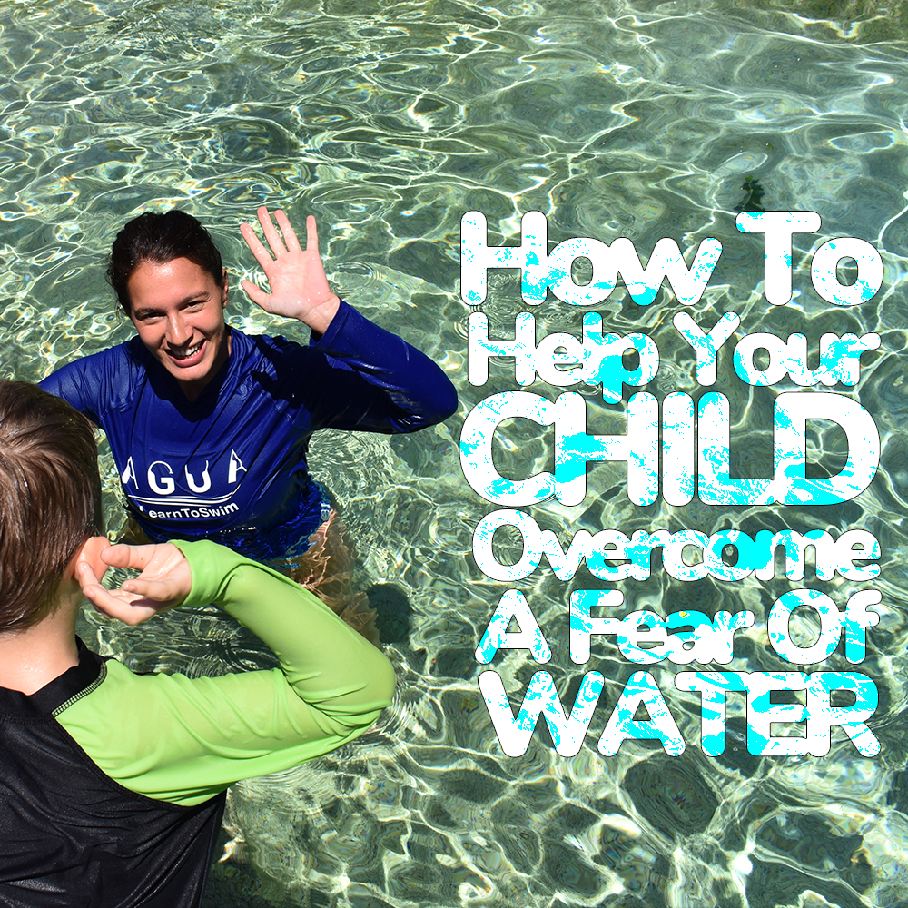 How To Help Your Child Overcome A Fear of Water