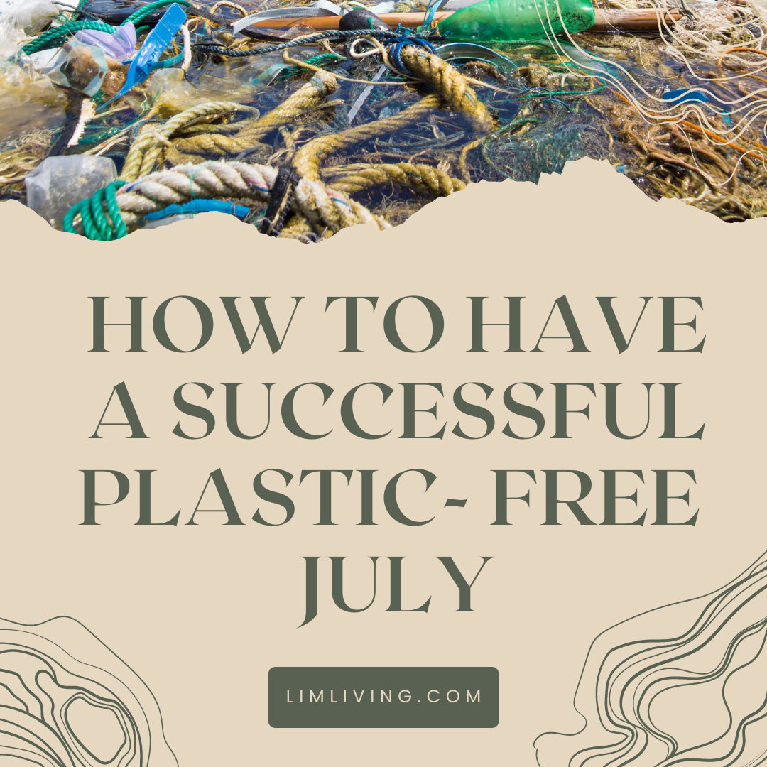 How to have a successful plastic free July