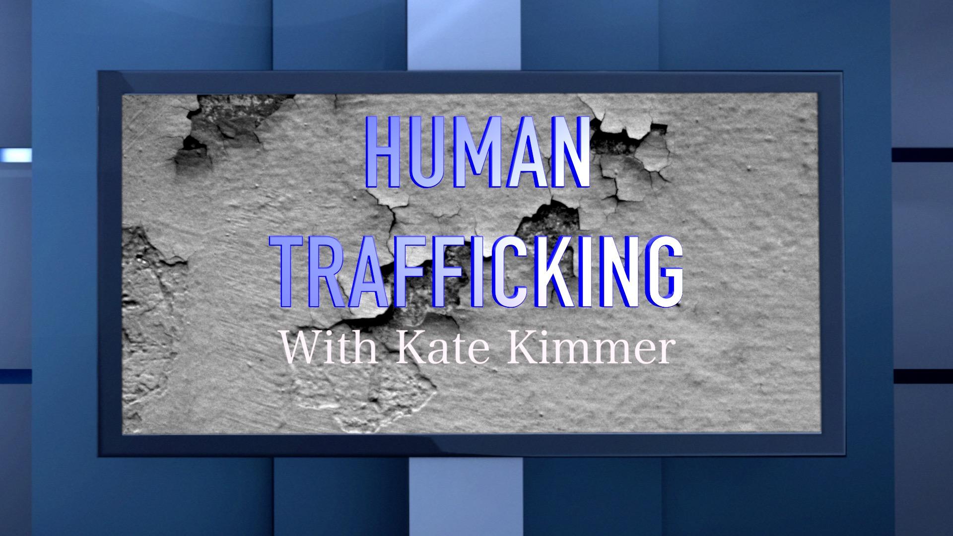 Full Interview: Kate Kimmer on Human Trafficking