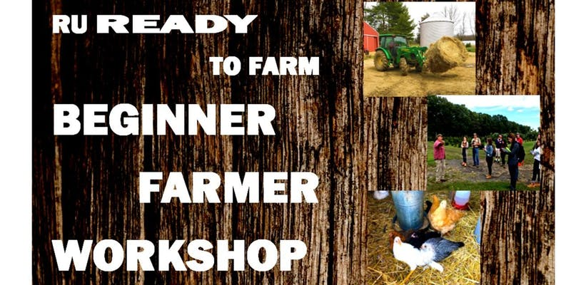 Rutgers RU Ready to Farm Beginning Farmer Workshop in AC