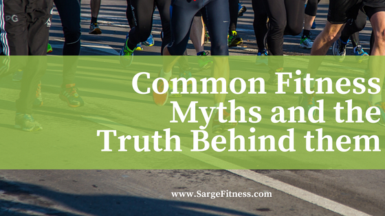 Common fitness myths and the truth behind them