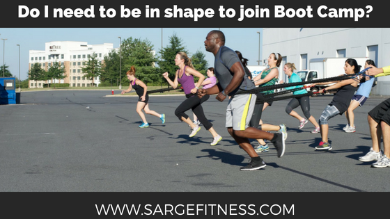 Do I need to be in shape to join boot camp?