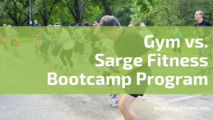Gym vs. Sarge Fitness' Boot Camp Program