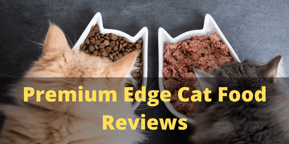 Premium Edge Cat Food Reviews