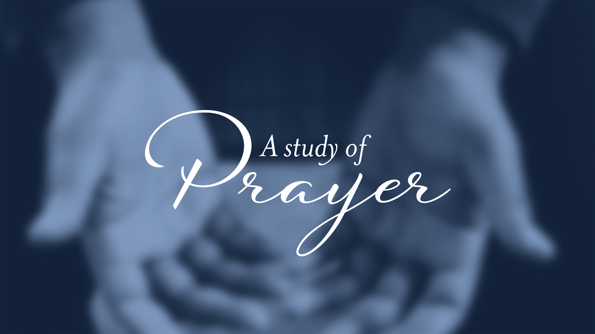 Prayer Study 1920X1080 Graphic
