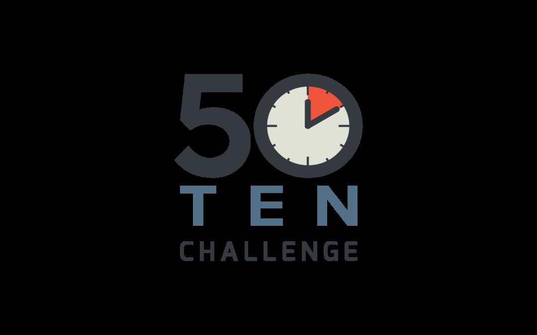 The 50-Ten Challenge