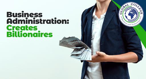 Business Administration: Creates Billionaires