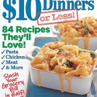 $10 Dinners or Less! Bookazine Review and Giveaway + Recipes for Creamy Dijon Drumsticks and Baked Cavatelli with Sausage & Broccoli Rabe