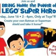 Toys R Us Lego Super Heroes Event: Kids Make A FREE Batman or Superman Lego Shield (6/16)