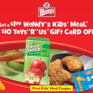 Wendy's: $1.99 Kids Meal Coupon + $10 Toys R' Us Gift Card Offer