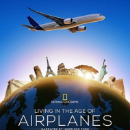 """""""Living In The Age Of Airplanes"""" Opens on April 10 at the Lockheed Martin IMAX Theater (Smithsonian NASA – Washington, DC)"""