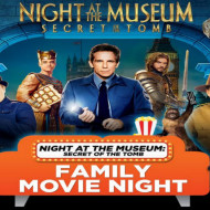 NIGHT AT THE MUSEUM: SECRET OF THE TOMB – Family Movie Night