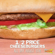 Sonic Drive-In: Half Price Cheeseburgers ALL Day on 8/13 + Half Off Drinks & Slush from 2-4PM Daily