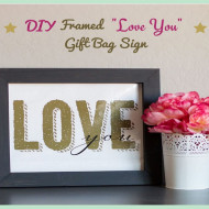 "DIY Framed ""Love You"" Gift Bag Sign"