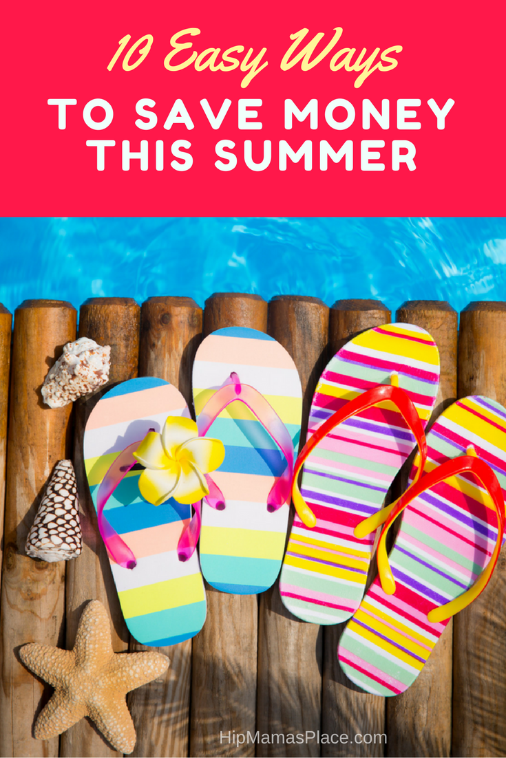 Here are 10 easy ways to save money this summer!