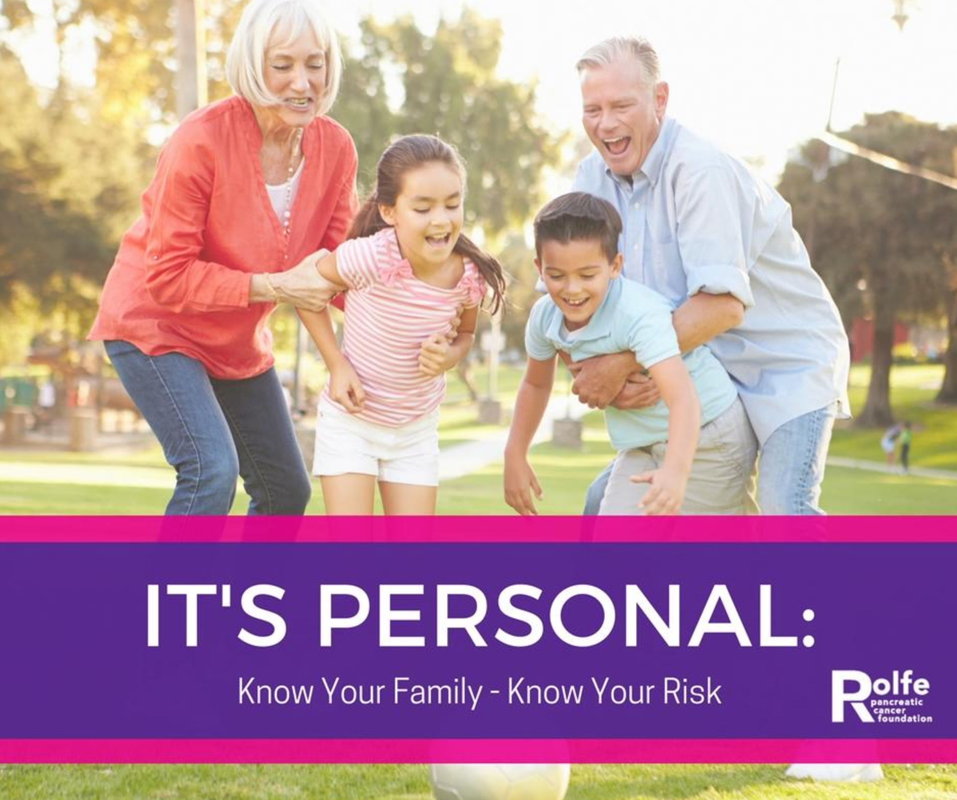 """The Rolfe Pancreatic Cancer Foundation has created the """"Know Your Family, Know Your Risk"""" campaign to help increase awareness and about pancreatic cancer, to discuss preventative measures and the importance of early detection."""