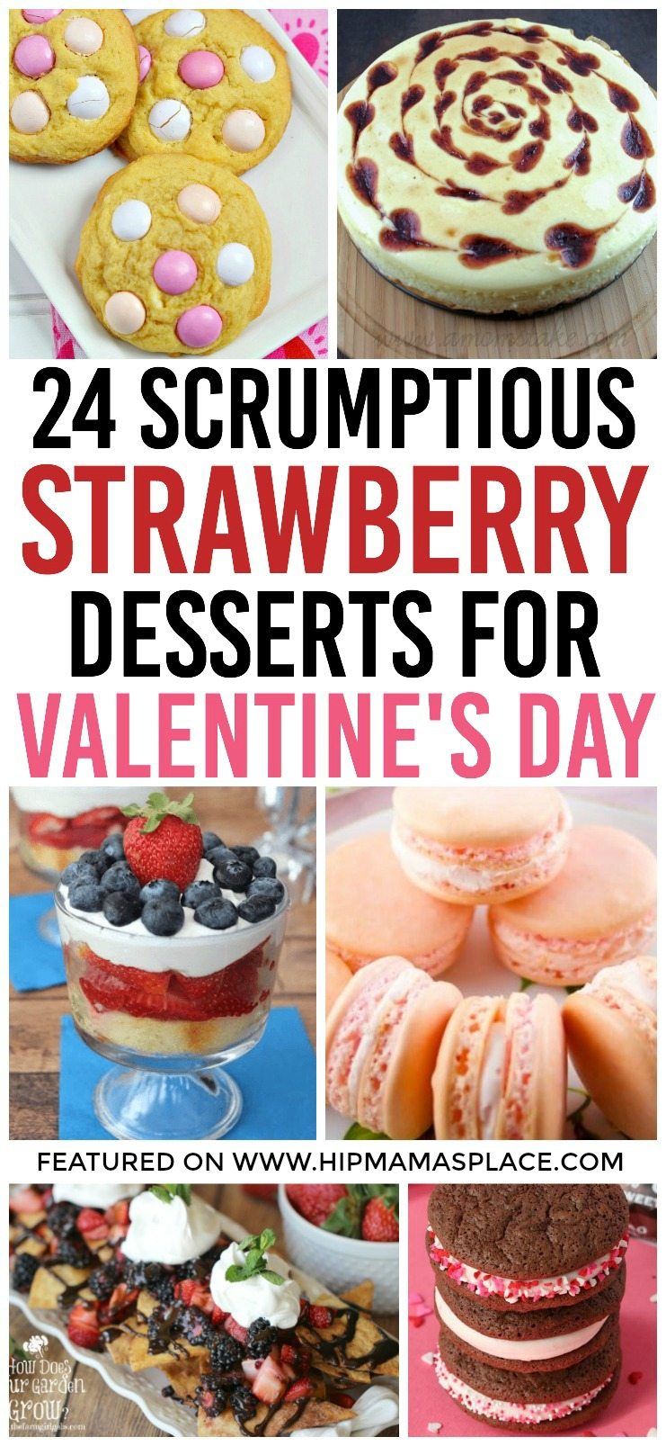 Looking for delicious treats for yourself or your sweetheart this February? Try some of these 24 strawberry desserts for Valentine's Day! #ValentinesDay #desserts #HipMamasPlace #Valentinesdesserts