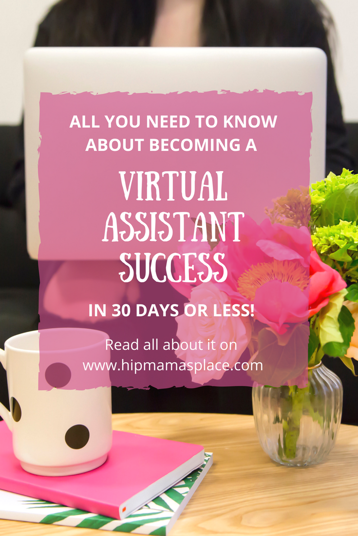 All you need to know about becoming a successful virtual assistant - in 30 days or less!