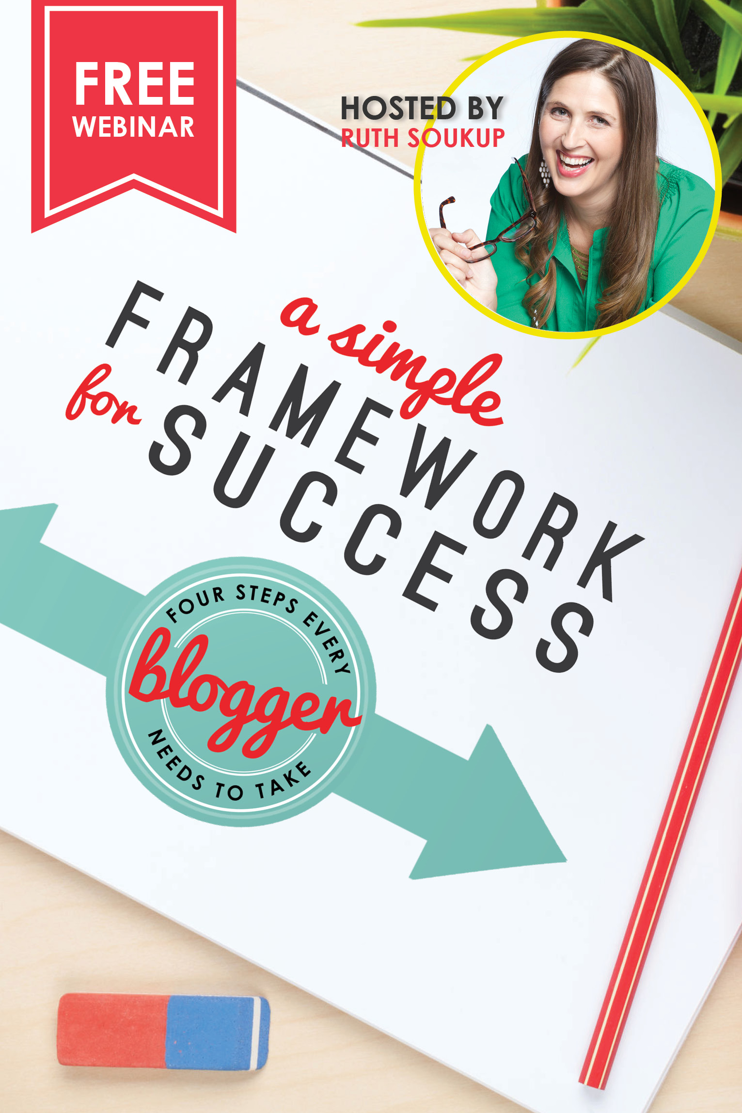 A Simple Framework for Success FREE live blog training webinar by New York Times best-selling author Ruth Soukup is happening on March 8th, 2018. Register to claim your spot now!