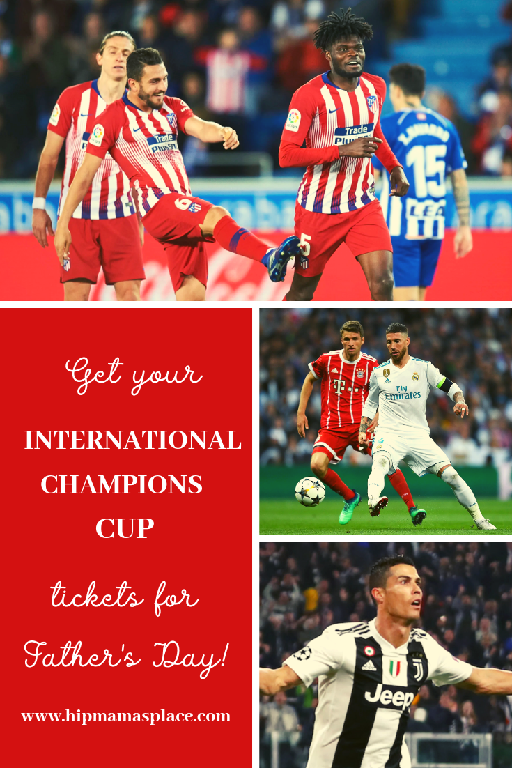 Still looking for a great gift for the Dad in your life this Father's Day? Score major points when you give Dad tickets to the International Champions Cup this summer! #ad #ICC2019 #MTSoccer