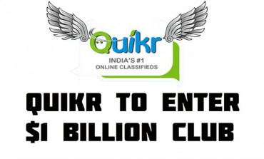 Quikr to enter $1 Billion club very soon!