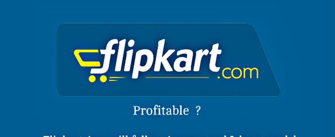 Decoding: How Flipkart Will Become Profitable in Two Years?