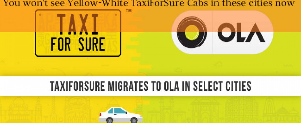 You won't see Yellow-White TaxiForSure Cabs in these cities now