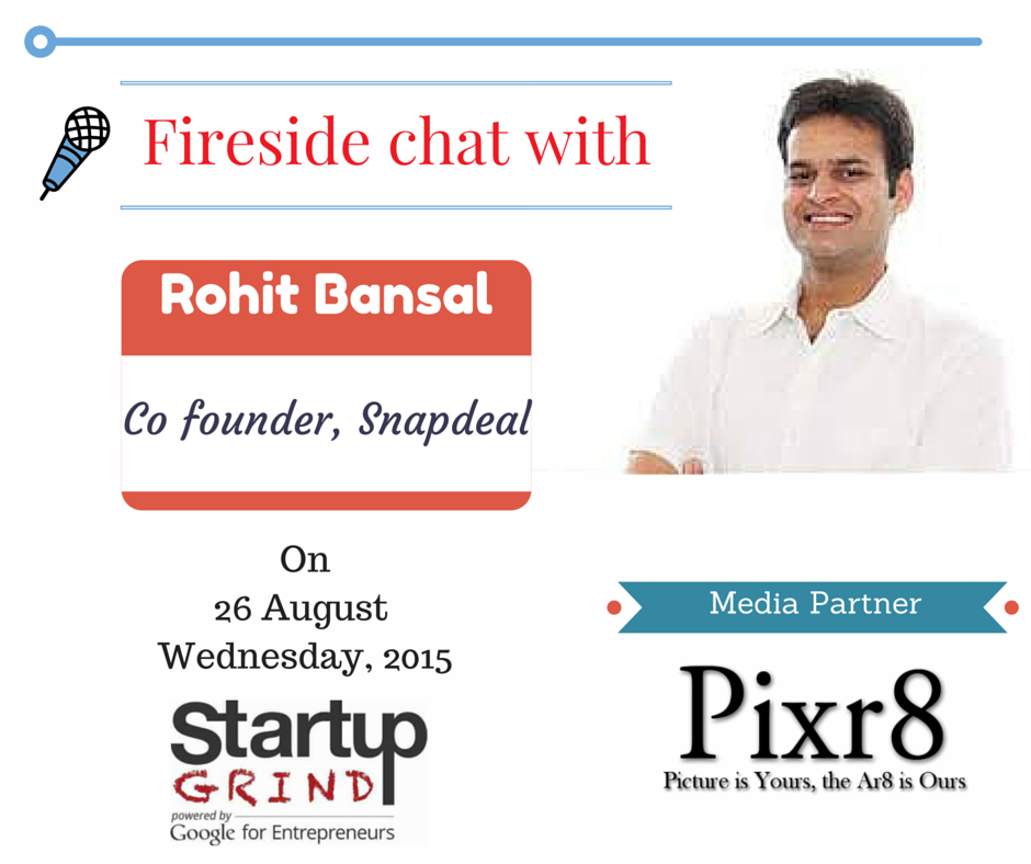 Rohit Bansal - Snapdeal on Pixr8
