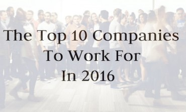 The Top 10 Companies to Work for in 2016
