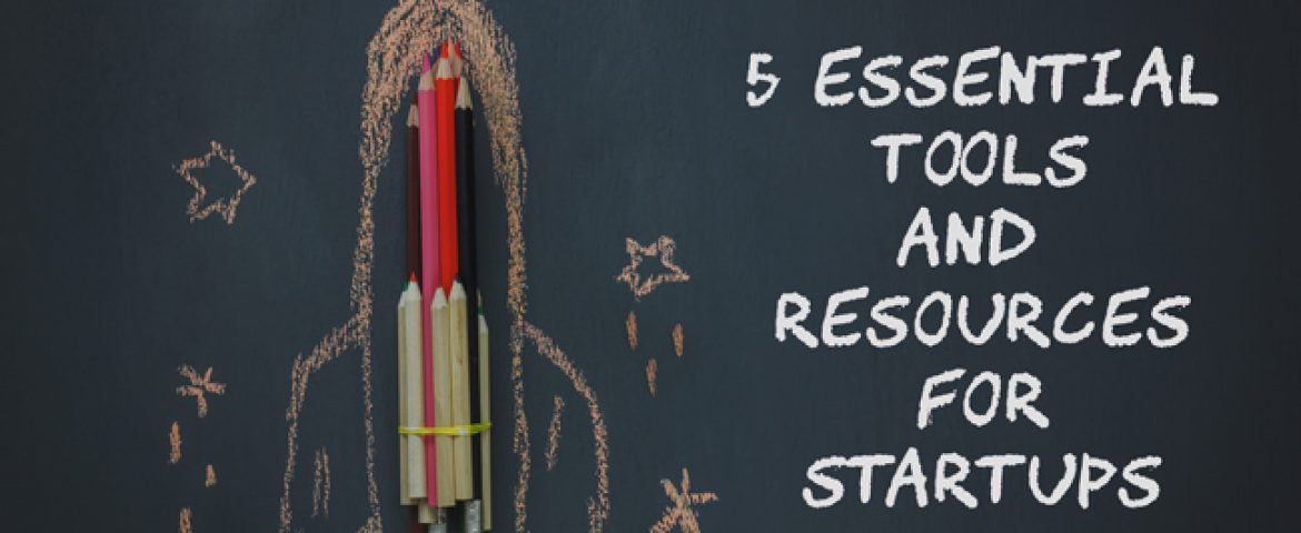 5 Essential Tools and Resources For Startups