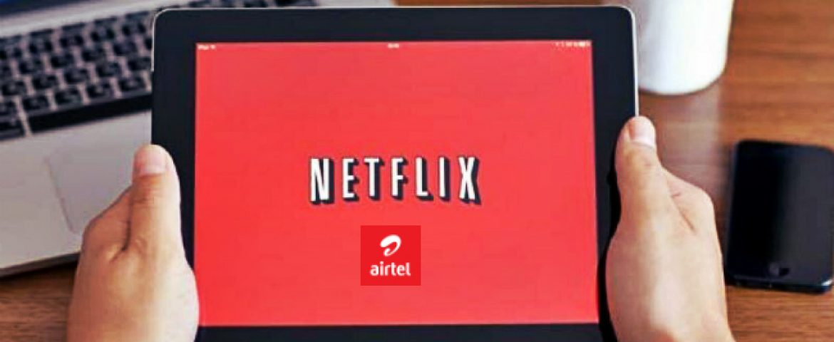Netflix Expands its Partnership With Airtel in India