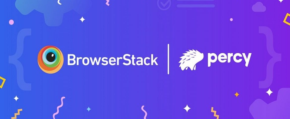 BrowserStack Acquires Bay Area Company Percy