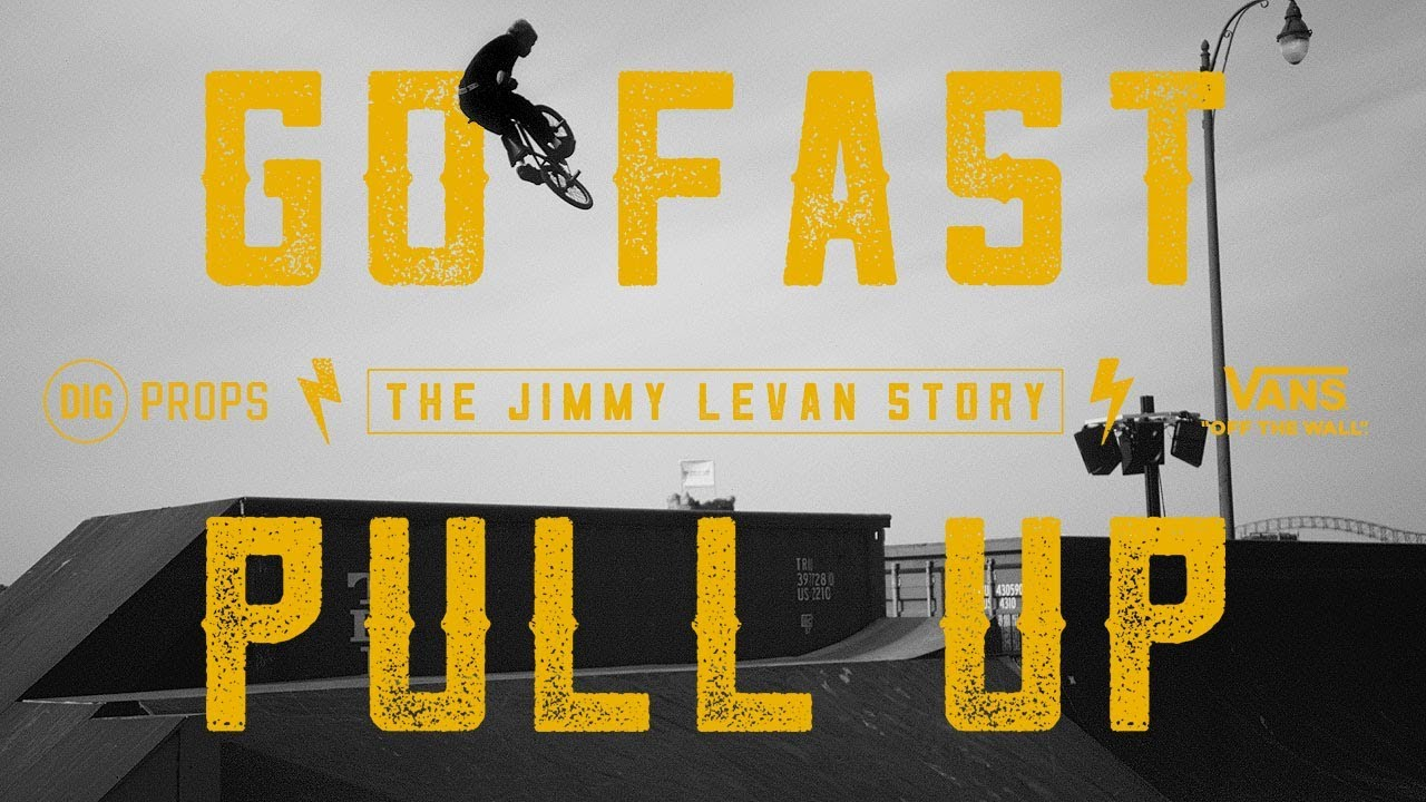 Go Fast Pull up Jimmy Levan Story Trailer Pre Order BMX