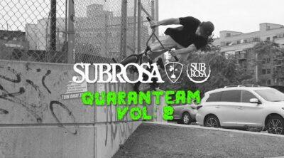 Subrosa Brand Quaranteam Mix Vol 2 BMX video