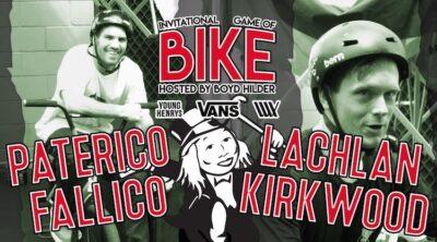 Lux BMX Game of BIKE Lachlan Kirkwood Vs Paterico Fallico